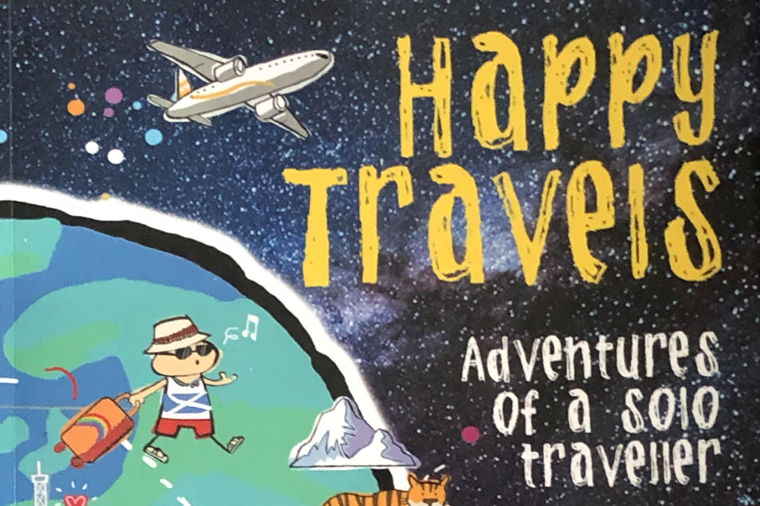Happy Travels –Adventures of a Solo Traveller by Stewart Noble